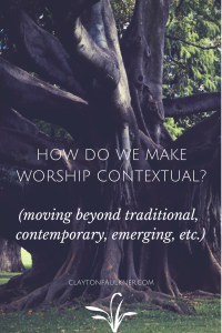 How do we makeworship contextual-