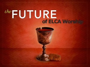 The Future of ELCA Worship